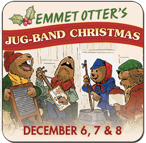 "Riverside Theatre for Kids presents, ""Emmet Otter's Jug-Band Christmas"""